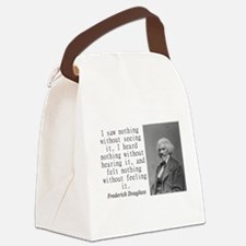 I Saw Nothing Without Seeing It Canvas Lunch Bag