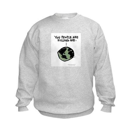 """You People Are Killing Me"" Kids Sweatshirt"
