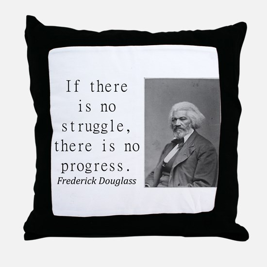 If There Is No Struggle Throw Pillow