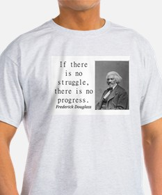 If There Is No Struggle T-Shirt
