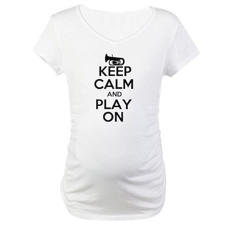Keep Calm and Play On Tuba Maternity T-Shirt