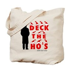 Deck the Ho's Tote Bag