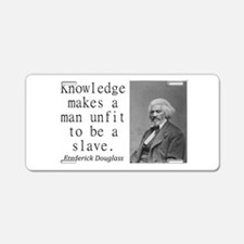Knowledge Makes A Man Aluminum License Plate