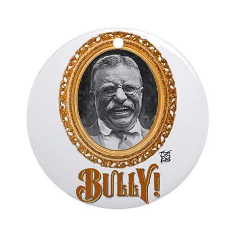 """""""THAT BULLY! GUY"""" Ornament (Round)"""