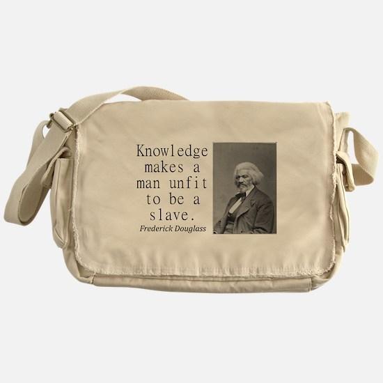 Knowledge Makes A Man Messenger Bag