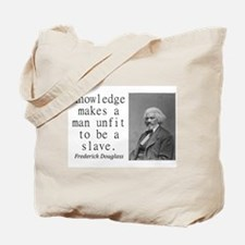 Knowledge Makes A Man Tote Bag