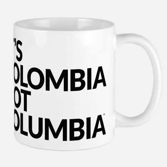 Colombia Not Columbia Mug