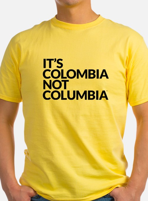 Colombia Not Columbia T-Shirt