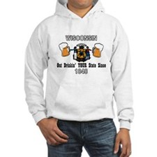 Unique Wisconsin out drinking your state since 1848 Hoodie