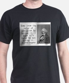 Some Know The Value Of Education T-Shirt