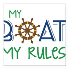 """My Boat Rules Square Car Magnet 3"""" x 3"""""""