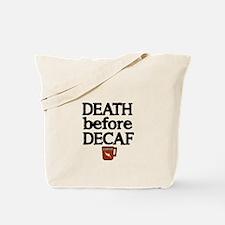 Death before Decaf 2 Tote Bag