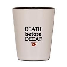 Death before Decaf 2 Shot Glass