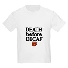 Death before Decaf 2 T-Shirt