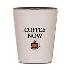 COFFEE NOW Shot Glass