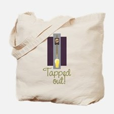 Tapped Out! Tote Bag