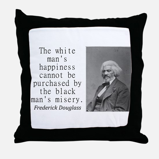 The White Mans Happiness Throw Pillow