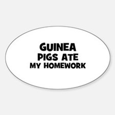Guinea Pigs Ate My Homework Oval Decal