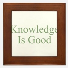 Knowledge Is Good Framed Tile
