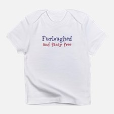 Furloughed and fancy free Infant T-Shirt