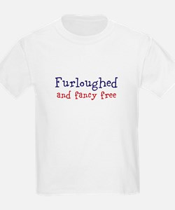 Furloughed and fancy free T-Shirt