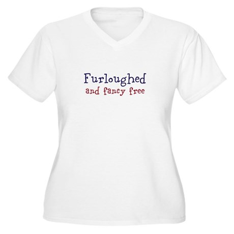 Furloughed and fancy free Plus Size T-Shirt