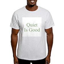 Quiet Is Good Ash Grey T-Shirt