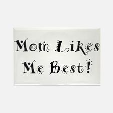 Mom Likes Me Best! Rectangle Magnet