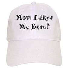 Mom Likes Me Best! Baseball Baseball Cap
