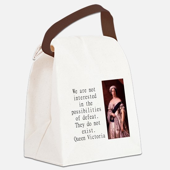We Are Not Interested - Queen Victoria Canvas Lunc