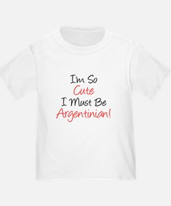 So Cute Must Be Argentinian T-Shirt