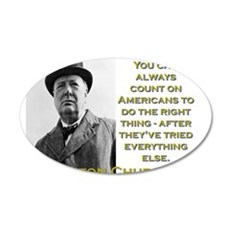 You Can Always Count On Americans - Churchill 20x1
