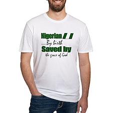 Nigerian by birth Shirt