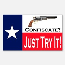 Confiscate My Gun--Just Try It! Decal