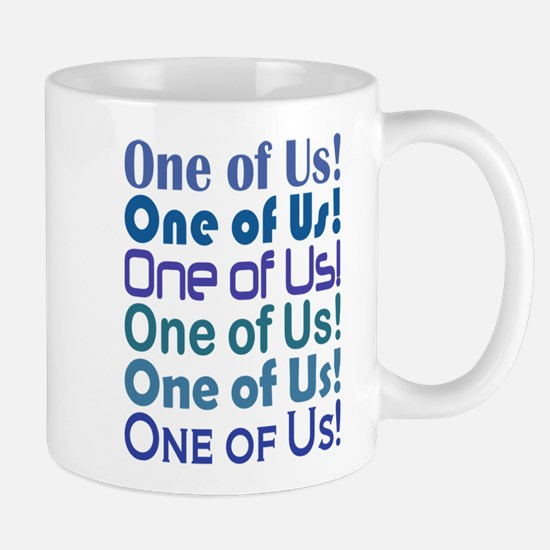 One of Us! Freaks Mug