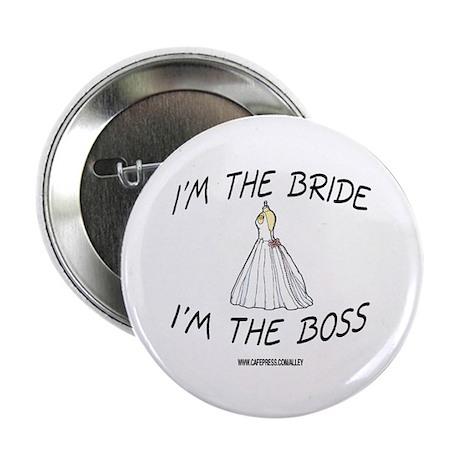 I'm The Bride - I'm The Boss Button