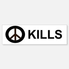 Peace Kills Bumpersticker