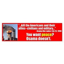 You want Peace? Osama Doesn't Bumpersticker