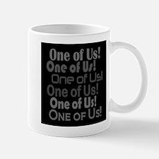 One of Us! Freaks Mug