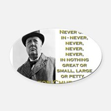 Never Give In - Churchill Oval Car Magnet