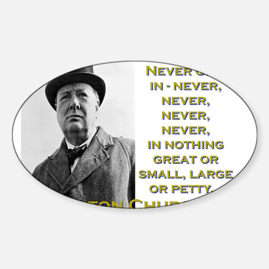 Never Give In - Churchill Sticker (Oval)