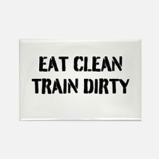 Eat Clean Train Dirty Rectangle Magnet