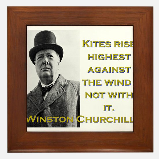 Kites Rise Highest Against The Wind - Churchill Fr
