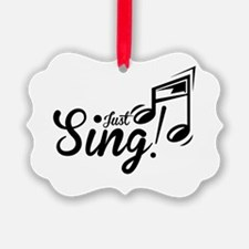 Just Sing Ornament