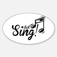 Just Sing Decal