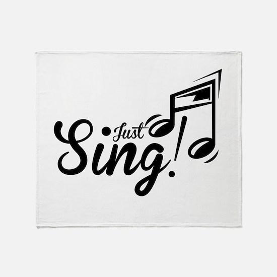 Just Sing Throw Blanket