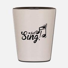Just Sing Shot Glass
