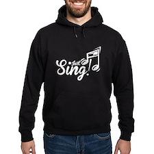 Just Sing Hoodie