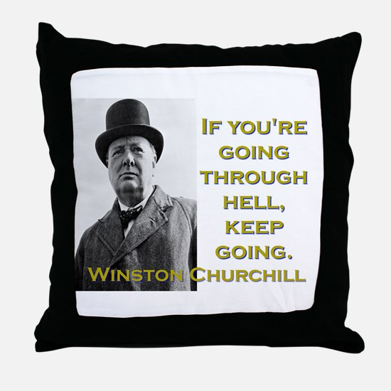 If Youre Going Through Hell - Churchill Throw Pill