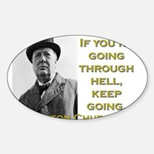 If Youre Going Through Hell - Churchill Decal
